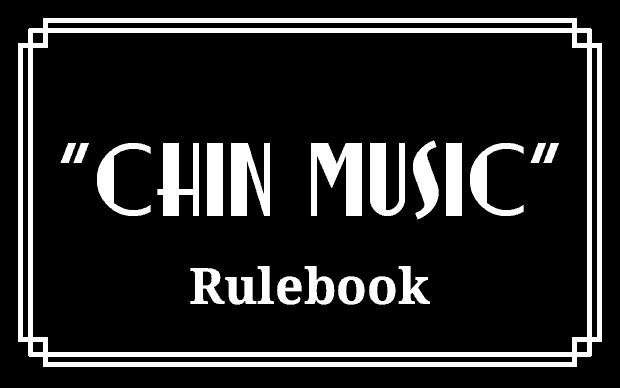 Chin Music rulebook title