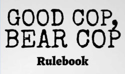 Good Cop Bear Cop rulebook title