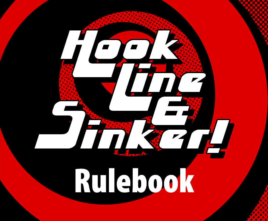 Hook Line & Sinker rulebook title