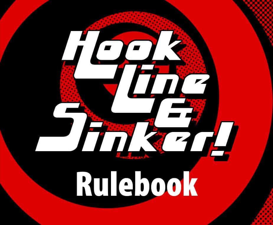 Hook Line & Sinker rulebook title